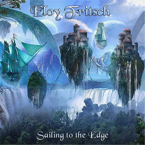 Eloy Fritsch - Sailing to the Edge (2017)