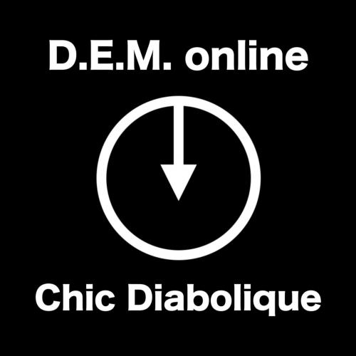 D.E.M. Online - Chic Diabolique (2017)