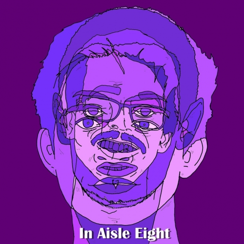 In Aisle Eight - In Aisle Eight (2017)
