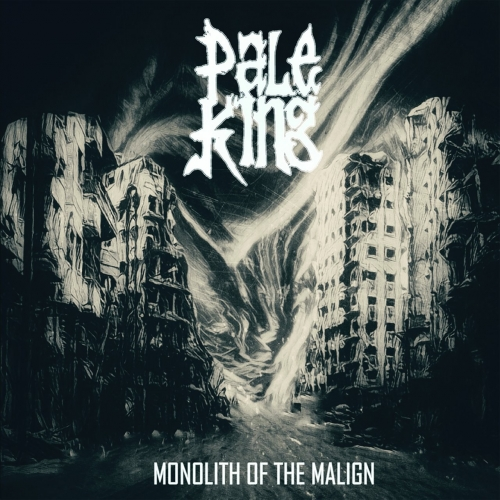 Pale King - Monolith of the Malign (2017)