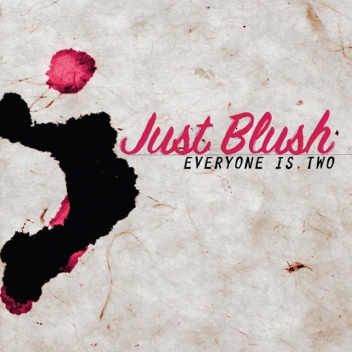 Just Blush - Everyone Is Two (2017)