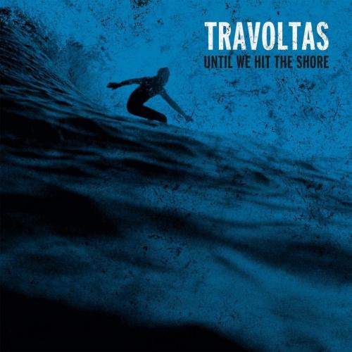 Travoltas - Until We Hit the Shore (2017)