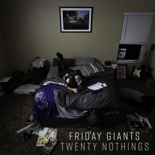 Friday Giants - Twenty Nothings (2017)
