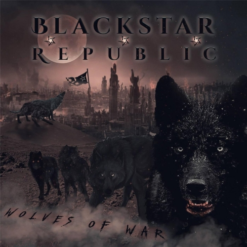 BlackStar Republic - Wolves of War (2017)