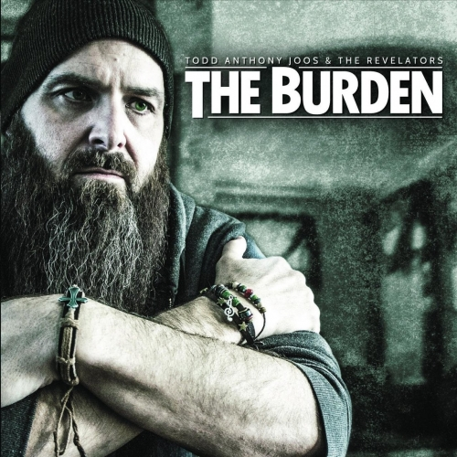 Todd Anthony Joos and the Revelators - The Burden (2017)