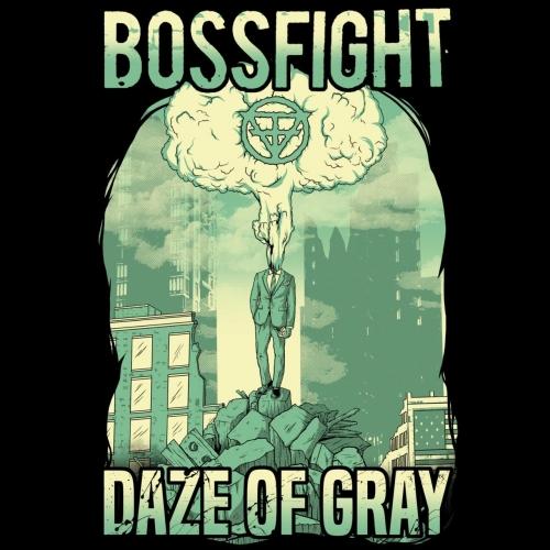 Bossfight - Daze of Gray (2017)