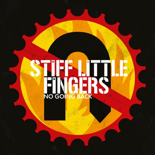 Stiff Little Fingers - No Going Back (Reissue 2017) (2017)