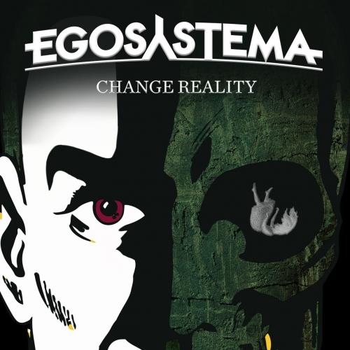 Egosystema - Change Reality (2017)