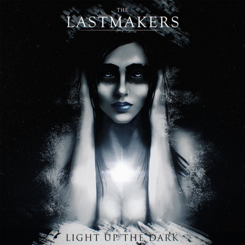 The LastMakers - Light up the Dark (2017)
