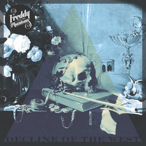 Freddy and the Phantoms - Decline of the West (2017)