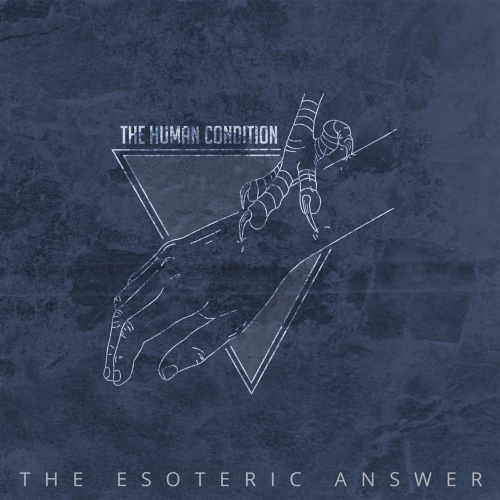The Human Condition  - The Esoteric Answer (2017)