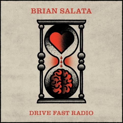 Brian Salata - Drive Fast Radio (2017)