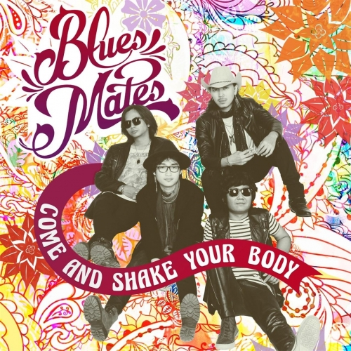 Bluesmates - Come And Shake Your Body (2017)