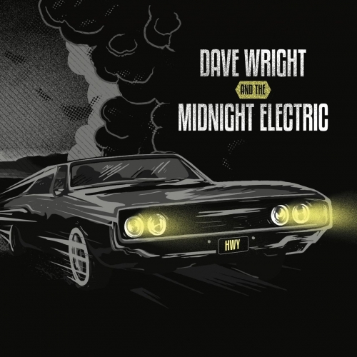 Dave Wright & the Midnight Electric - Hwy (2017)