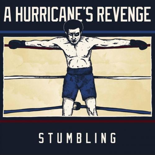 A Hurricane's Revenge - Stumbling (2017)
