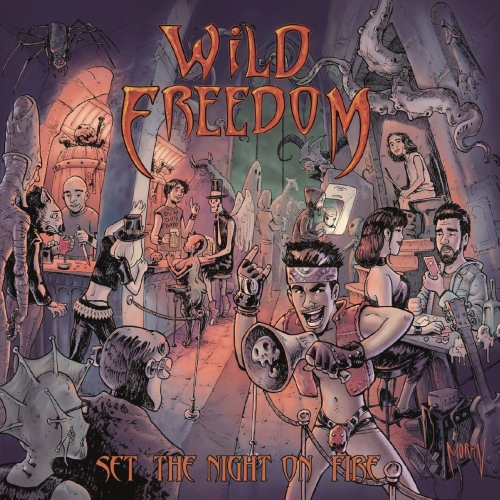 Wild Freedom - Set the Night on Fire (2017)