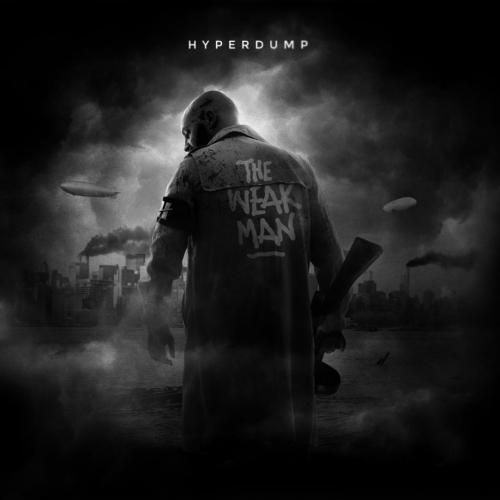 Hyperdump - The Weak Man (2017)