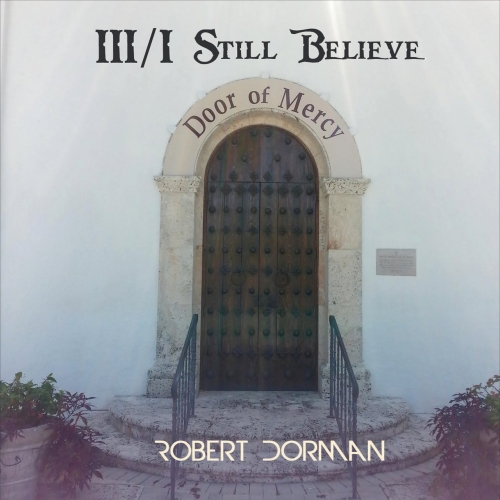 Robert Dorman - 111/ I Still Believe (2017)