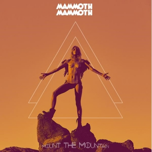 Mammoth Mammoth - Mount the Mountain (Deluxe) (2017)