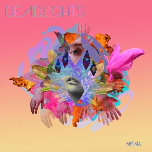 Deadlights - Mesma (2017)
