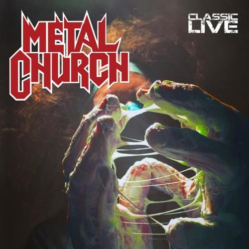 Metal Church - Classic Live (2017)