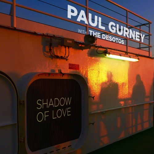 Paul Gurney ft. The DeSotos - Shadow of Love (2017)