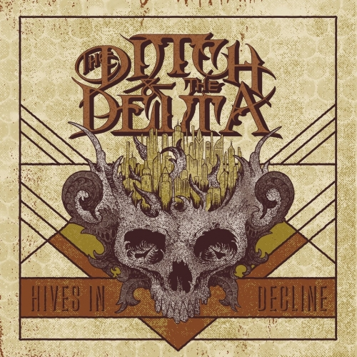 The Ditch and the Delta - Hives in Decline (2017)