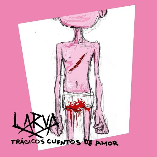 Larva - Trágicos Cuentos De Amor [International Edition] (2017)