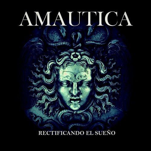 Amáutica - Rectificando El Sueño (2017)