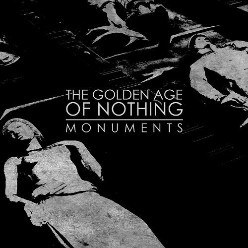 The Golden Age Of Nothing - Monuments (2017)