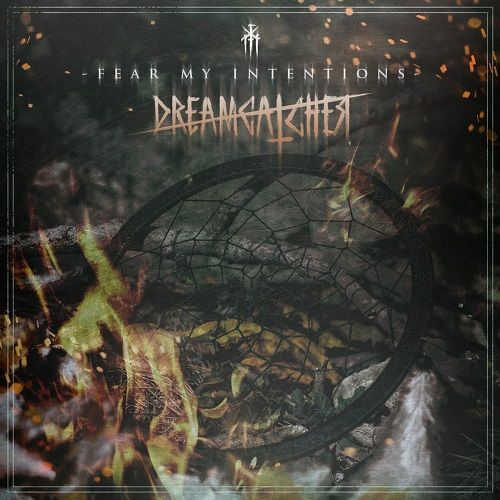 Fear My Intentions - Dreamcatcher (2017)