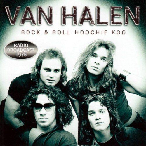 Van Halen - Rock & Roll Hoochie Koo - Radio Broadcast 1975 (2016)