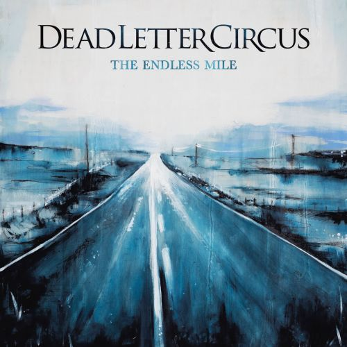 Dead Letter Circus - The Endless Mile (Deluxe Edition) (2017)
