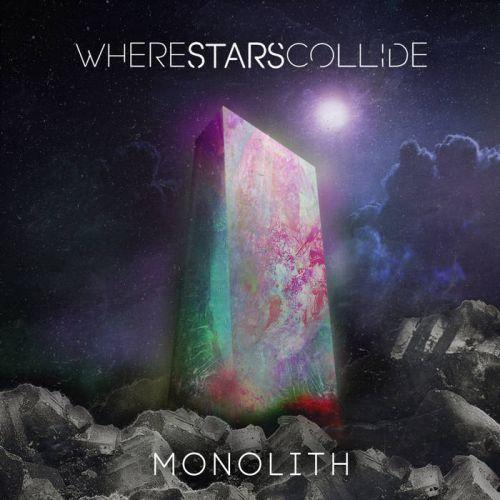 Where Stars Collide - Monolith [EP] (2017)