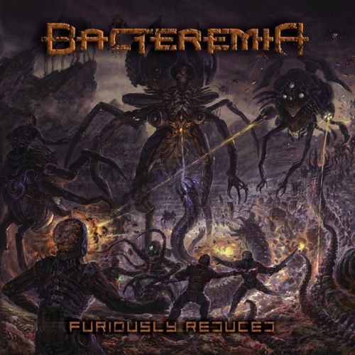 Bacteremia - Furiously Reduced (2017)