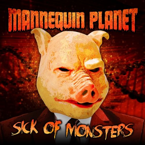 Mannequin Planet - Sick of Monsters (2017)