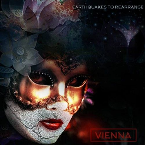 Vienna - Earthquakes To Rearrange (2017)