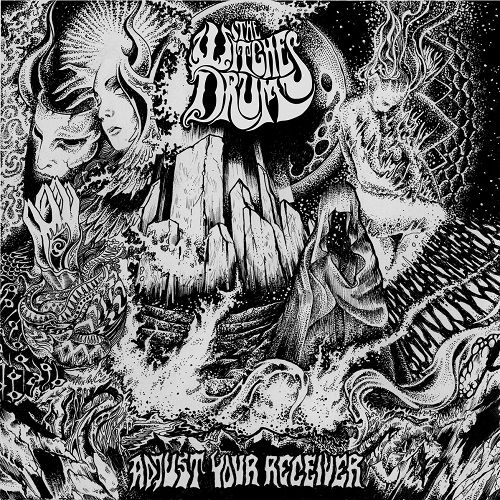 The Witches Drum - Adjust Your Receiver (2017)