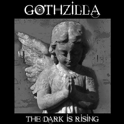 Gothzilla - The Dark Is Rising (2017)