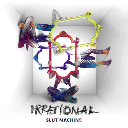 Slut Machine - Irrational (2017)