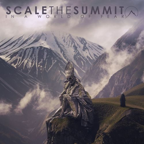 Scale The Summit - In a World of Fear (2017)