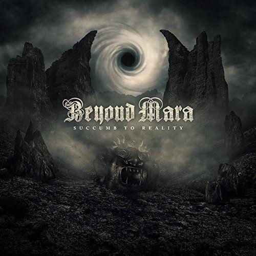 Beyond Mara - Succumb to Reality [EP] (2017)