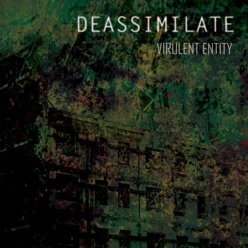 Deassimilate - Virulent Entity (2017)