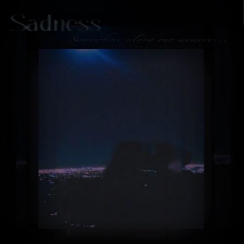 Sadness - Somewhere Along Our Memory (2016)