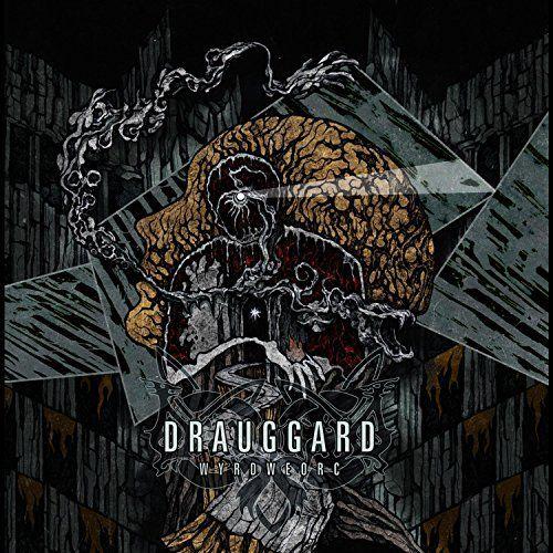 Drauggard - WyrdWeorc (2016)