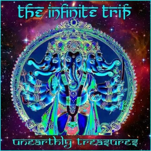 The Infinite Trip - Unearthly Treasures (2017)