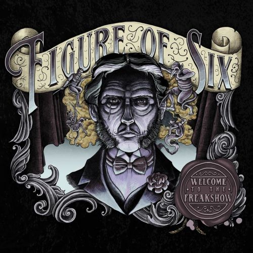 Figure Of Six - Welcome To The Freak Show (2017)