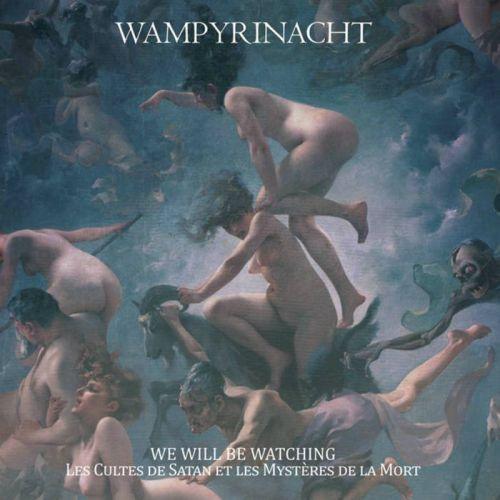 Wampyrinacht - We Will Be Watching - Le Cultes De Satan Et Les Mysteres De La Mort (2017)