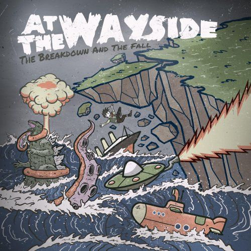 At the Wayside - The Breakdown and the Fall (2017)
