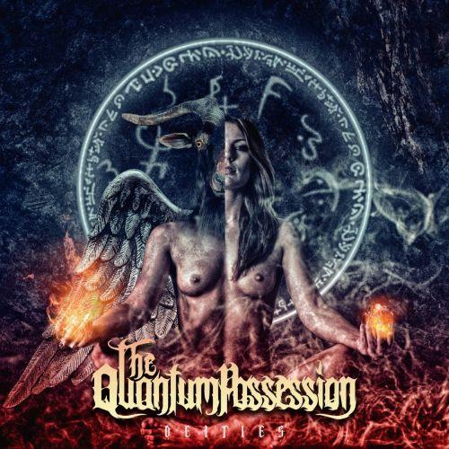 The Quantum Possession - Deities (2017)